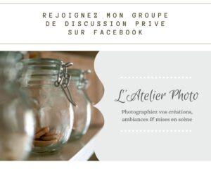 Rejoignez mon groupe de discussion privé sur Facebook : L'Atelier Photo