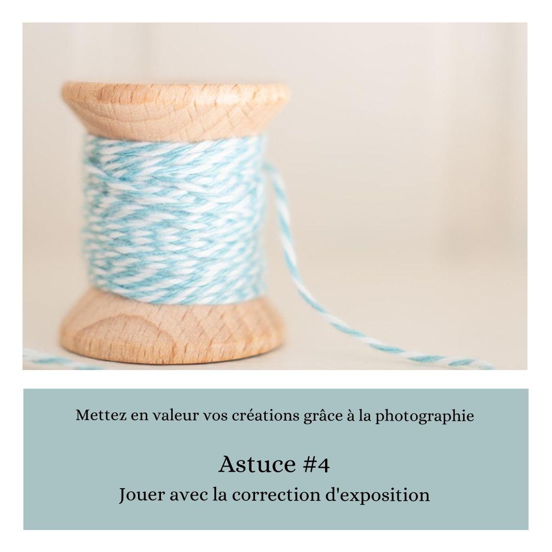 Astuce photo no 4 : jouer avec la correction d'exposition