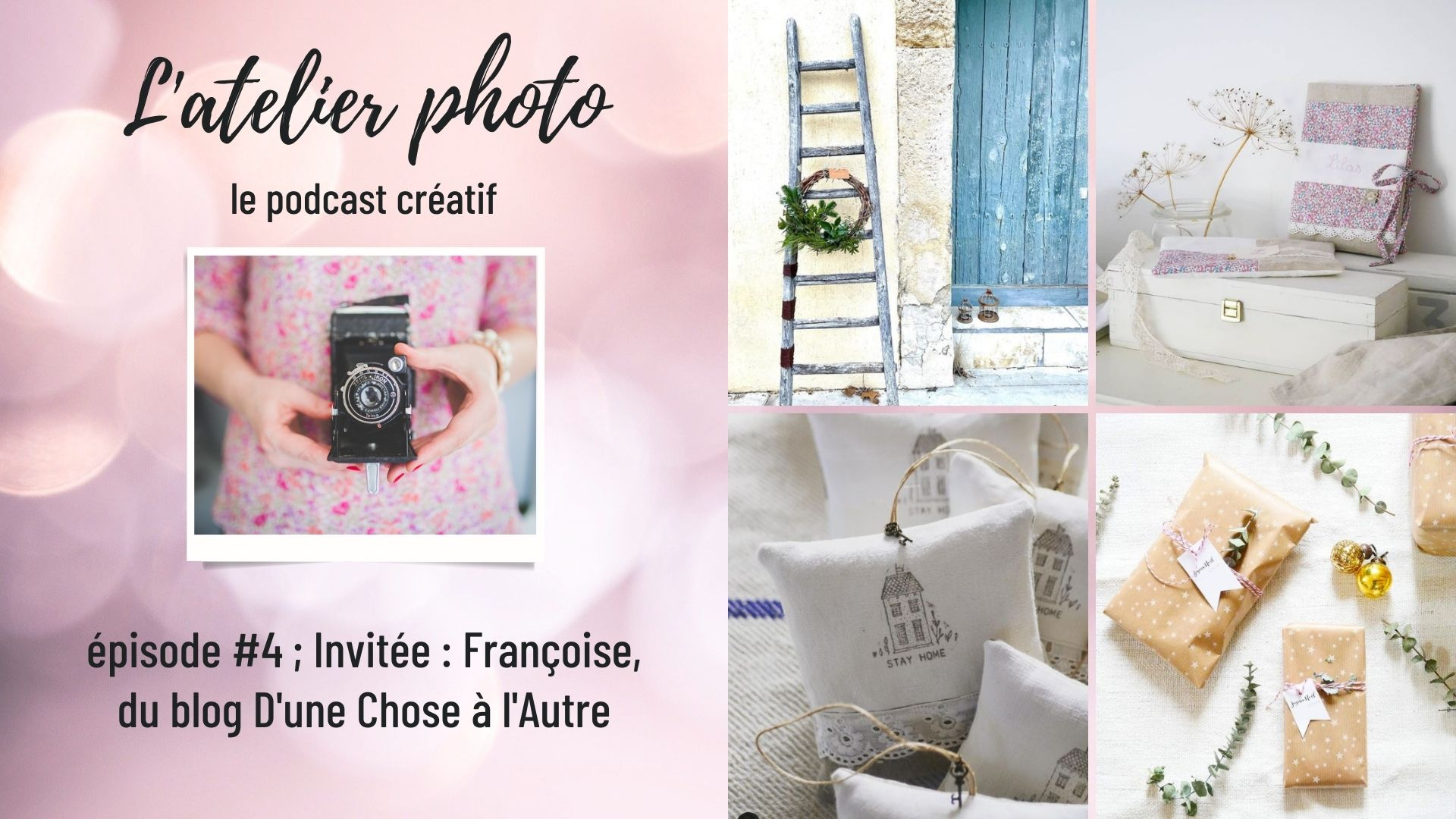 Podcast L'Atelier Photo- Episode 4 - D'une Chose à l'Autre