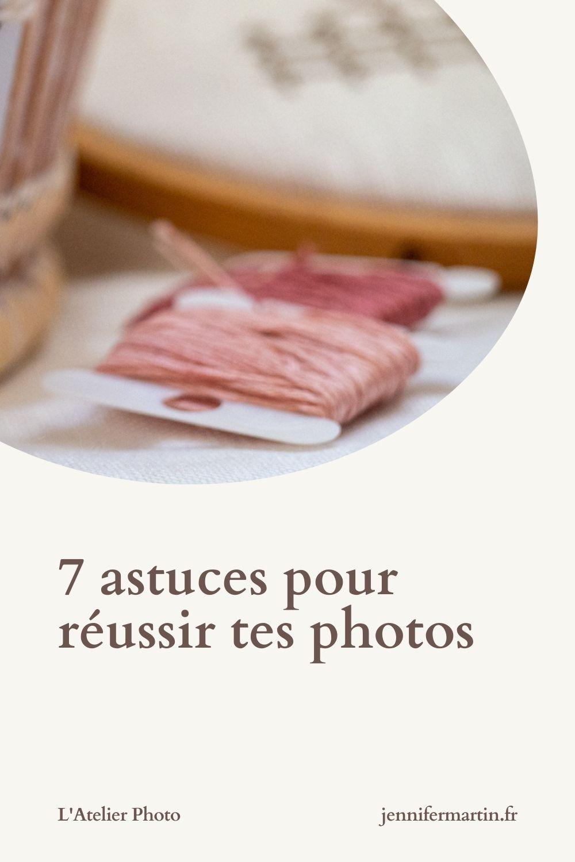 L'Atelier Photo - Sept astuces pour réussir tes photos