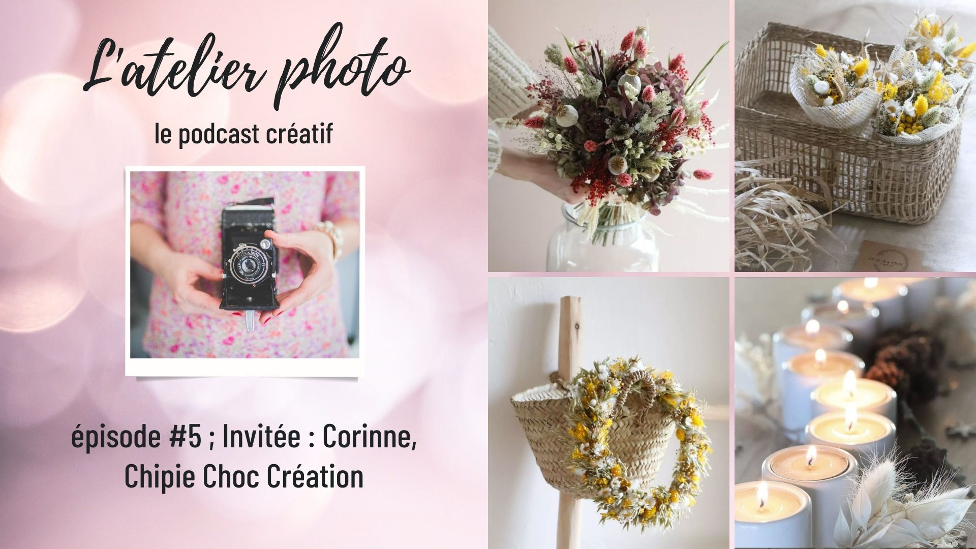 Podcast L'Atelier Photo - Invitée Corinne, Chipie Choc Création