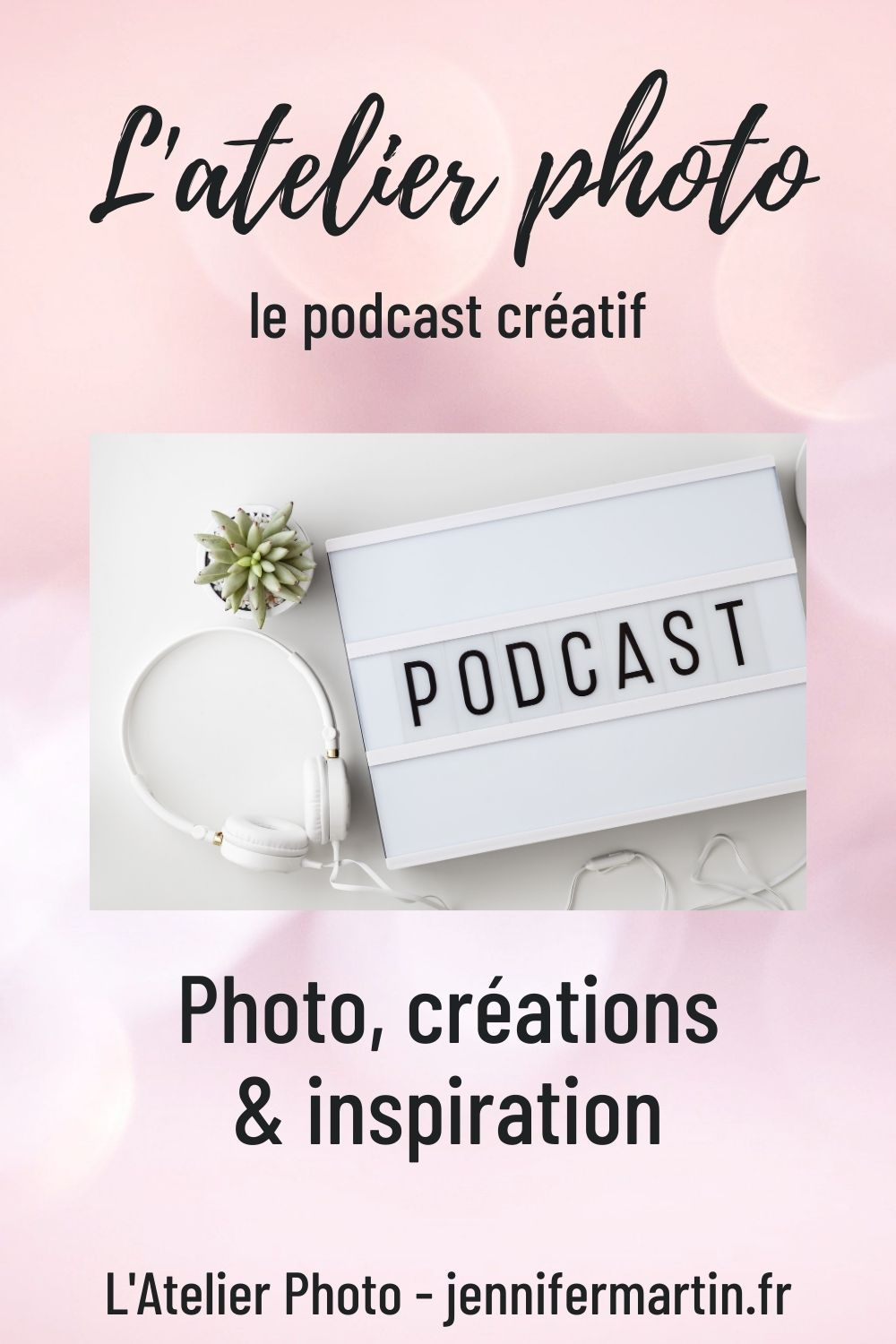 L'Atelier Photo - le podcast créatif