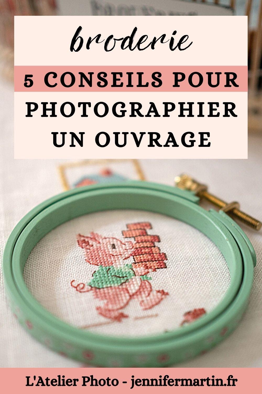 L'Atelier Photo | Broderie - 5 conseils pour photographier tes encours