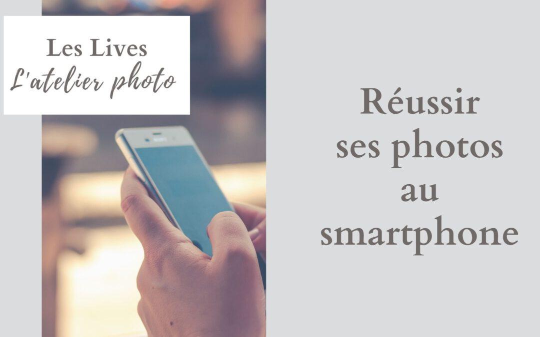 Les Lives de l'Atelier Photo : la photo au smartphone