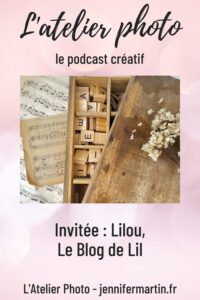 L'Atelier Photo | Podcast #9 - Lilou