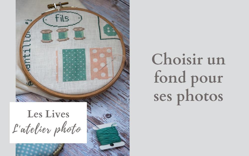 Les Lives de l'Atelier Photo   Choisir un fond pour ses photos