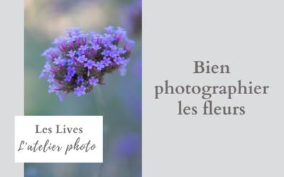 Les Lives de l'Atelier Photo : bien photographier les fleurs