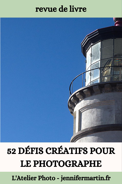 L'Atelier Photo | 52 défis créatifs pour le photographe